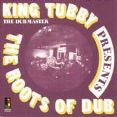King Tubby - The Dubmaster Presents The Roots Of Dub (Jamaican Recordings) CD